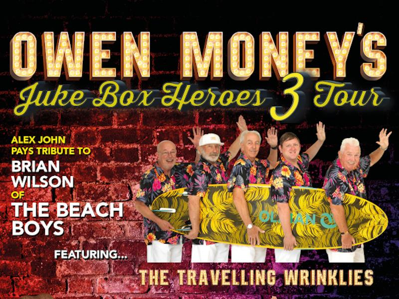 A poster with a red brick wall as the background. At the top of the poster in text that looks like lights it reads, 'Owen Money's', underneath this in yellow italic text it reads 'Juke Box Heroes 3 Tour'. Underneath this is a photograph of a Beach Boys tribute band holding a yellow surfboard, they all wear Hawaiian shirts and white shorts. Underneath, there are photos of a TIna Turner tribute, Neil Diamond tribute, a photo of Katie Mittell and a photo of Owen Money.