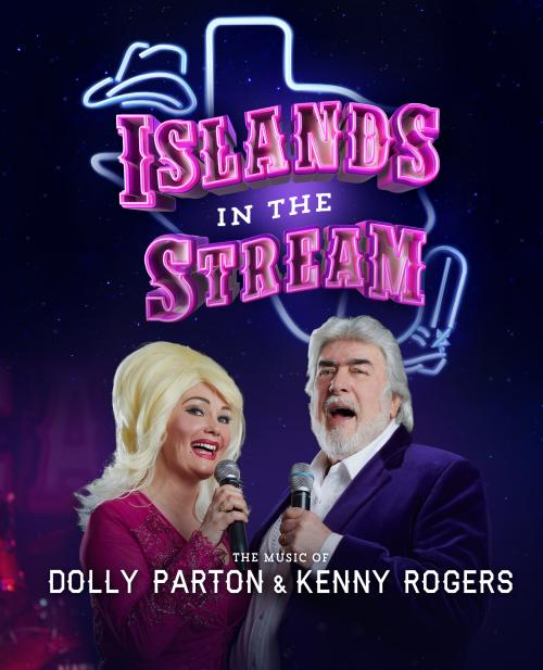 Logo which features a cowboy hat and boots and reads 'Islands In The Stream). At the bottom of the image are the artists portraying Dolly Parton and Kenny Rogers.